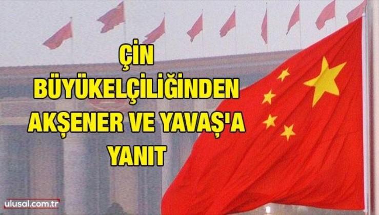 Çin Büyükelçiliğinden Akşener ve Yavaş'a yanıt