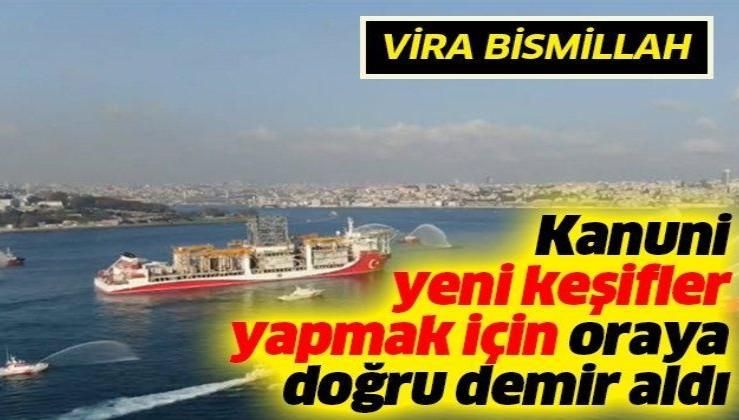 Son dakika: Kanuni sondaj gemisi Karadeniz'de yeni keşifler yapmak için İstanbul'dan hareket etti