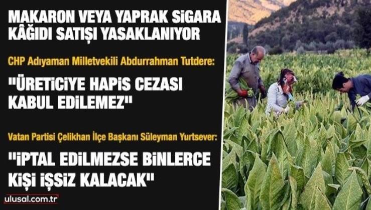 Tütün üreticisi tepkili: Yerli üretim azalacak, binlerce kişi işsiz kalabilir!