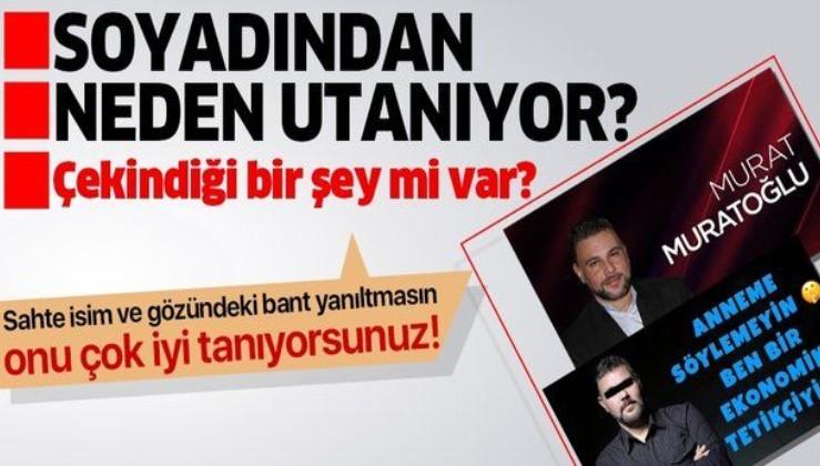 'Murat Muratoğlu' ismiyle yazarlık yapan Murat Turan soyadından neden utanıyor?