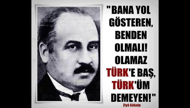 Bana yol gösteren, benden olmalı! Olamaz Türk'e baş, Türk'üm demeyen!