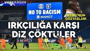Başakşehir ve PSG'li futbolcular ırkçılığı protesto etti