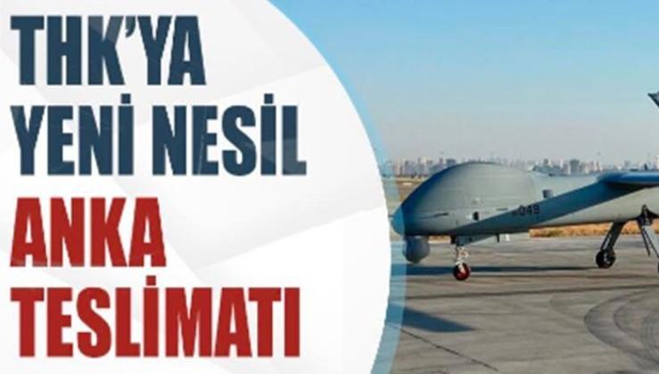 Türk Hava Kuvvetleri'ne yeni nesil ANKA teslimatı
