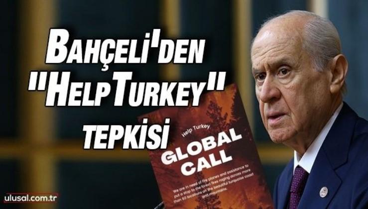 "Bahçeli'den ""HelpTurkey"" tepkisi"