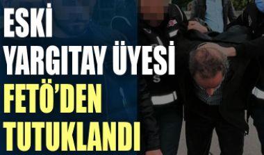 Eski Yargıtay üyesi Kenan Karabeyeser FETÖ'den tutuklandı
