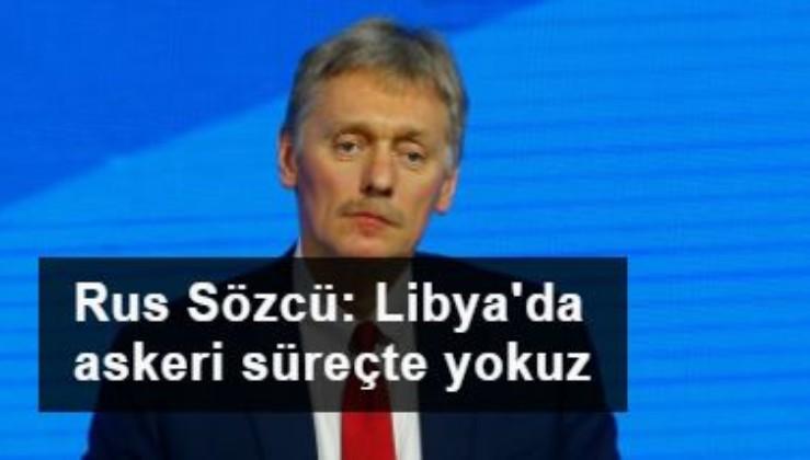Rus Sözcü: Libya'da askeri süreçte yokuz