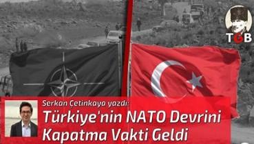 Türkiye'nin NATO Devrini Kapatma Vakti Geldi