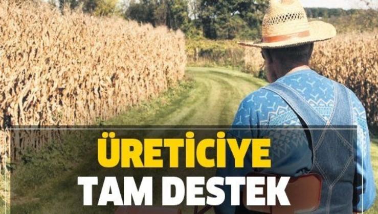 Üreticiye ve çiftçiye hem devletten hem de bankalardan tam destek!