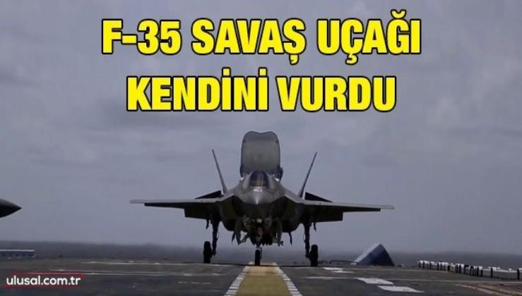 F-35 savaş uçağı kendini vurdu
