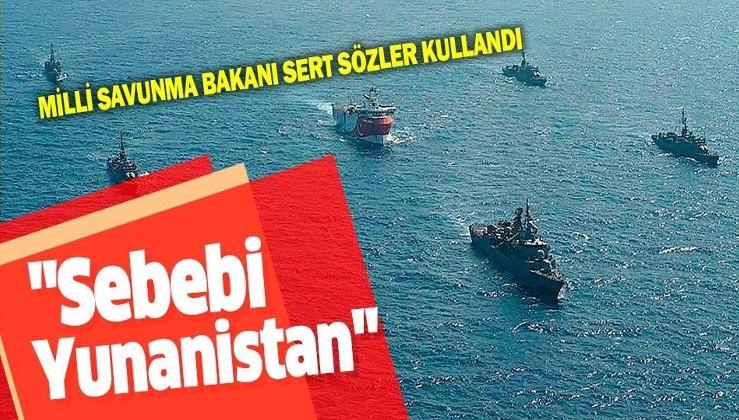Son dakika: Milli Savunma Bakanı Hulusi Akar: Akdeniz'de gerilimi tırmandırmak isteyen Yunanistan'dır