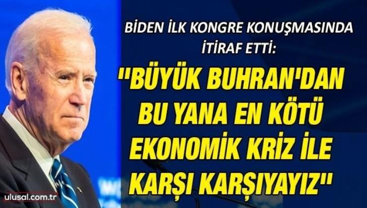 Biden ilk Kongre konuşmasında itiraf etti: ''Büyük Buhran'dan bu yana en kötü ekonomik kriz ile karşı karşıyayız''