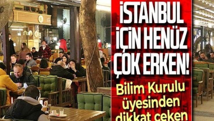 Bilim Kurulu üyesinden İstanbul için önemli uyarı: Henüz çok erken...