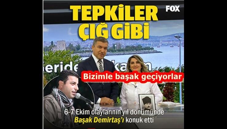 6-7 Ekim olaylarının yıl dönümünde Başak Demirtaş'ı konuk eden FOX TV ve İsmail Küçükkaya'ya tepkiler çığ gibi