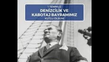 Atatürk'ün İzinde Denizcilik ve Kabotaj Bayramı