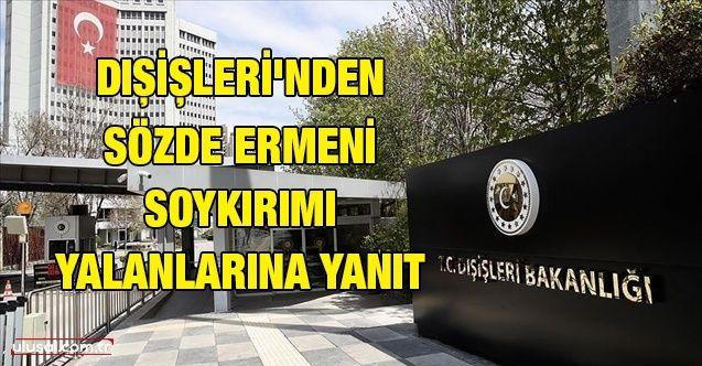 Dışişleri'nden sözde Ermeni soykırımı yalanlarına yanıt