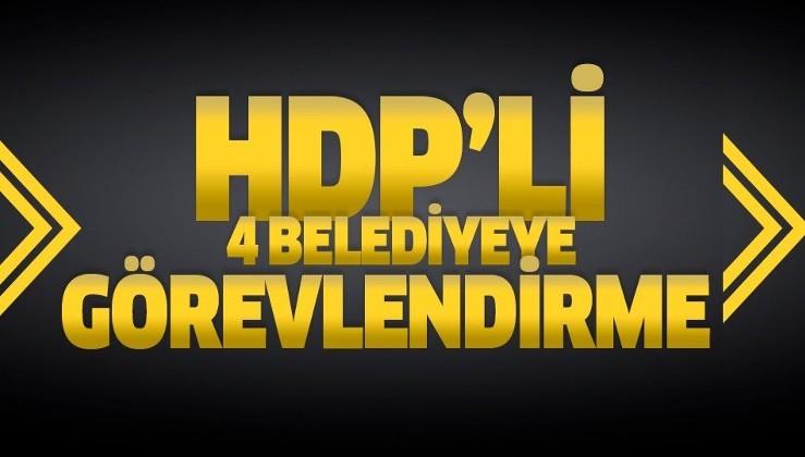HDP'li 4 belediyeye görevlendirme.