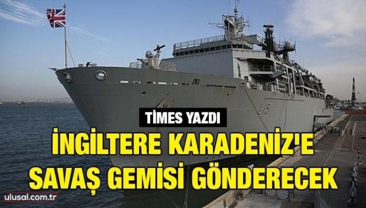 Times yazdı: İngiltere Karadeniz'e savaş gemisi gönderecek