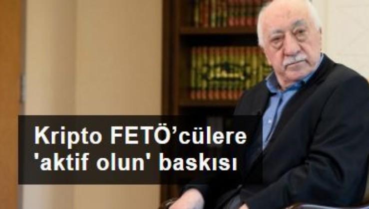 Kripto FETÖ'cülere 'aktif olun' baskısı