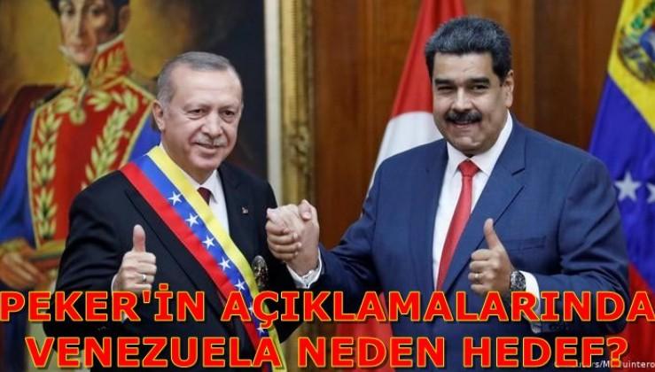 PEKER'İN AÇIKLAMALARINDA VENEZUELA NEDEN HEDEF?