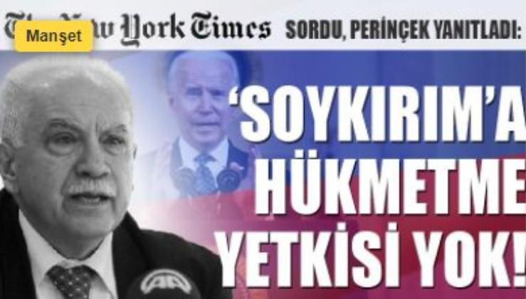 The New York Times sordu Perinçek yanıtladı:'Soykırım'a hükmetme yetkisi yok!'