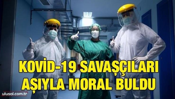 Kovid-19 savaşçıları aşıyla moral buldu