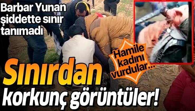 Sınırdan korkunç görüntüler! Yunanistan polisi hamile kadını vurdu...