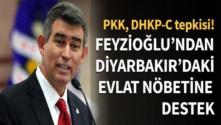 Metin Feyzioğlu'ndan evlat nöbetine destek...