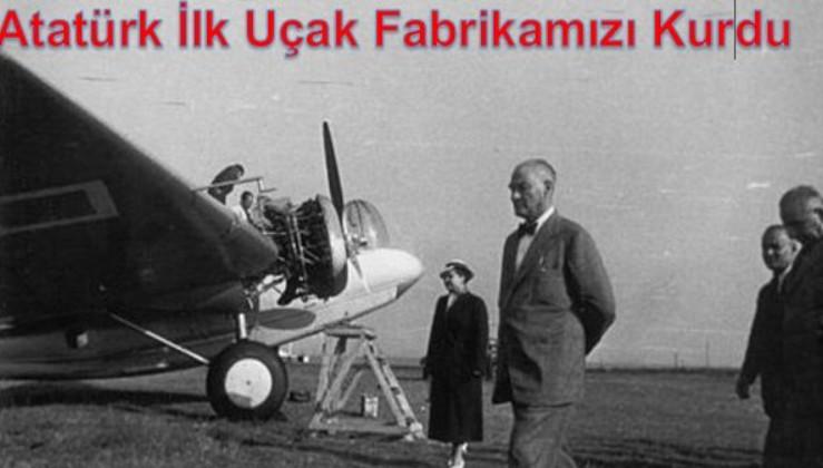Atatürk İlk Uçak Fabrikamızı Kurdu