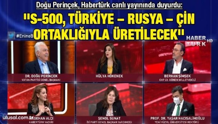 Doğu Perinçek Habertürk canlı yayınında duyurdu: ''S-500, Türkiye – Rusya – Çin ortaklığıyla üretilecek''