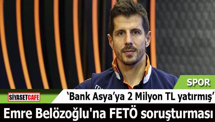 """""""Emre Belözoğlu 17/25 Aralık sonrası Bank Asya'ya 2 Milyon yatırdı"""""""