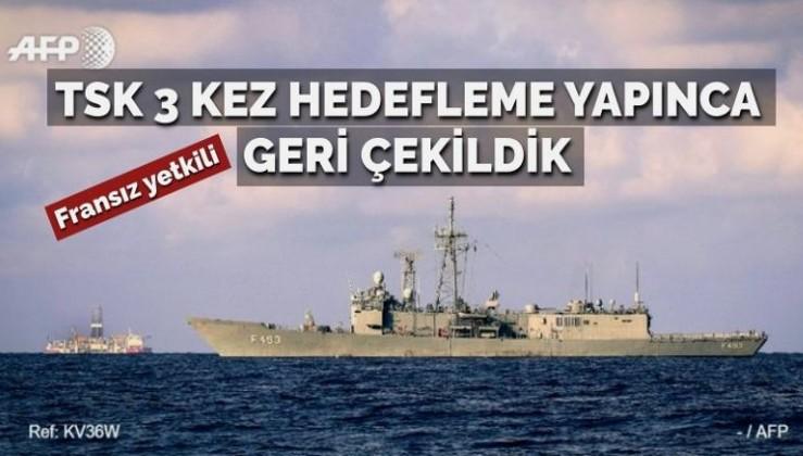 Fransız bakanlık yetkilisi: TSK 3 kez hedefleme yapınca gemilerimiz çekildi!