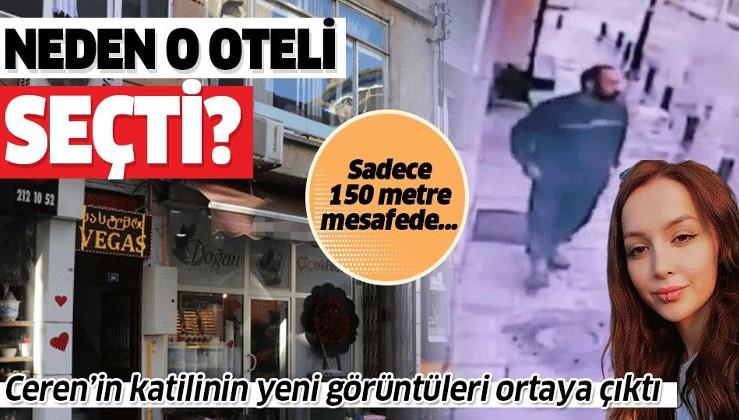 Ceren Özdemir'in katili Özgür Arduç neden 150 metre mesafedeki oteli seçti?.