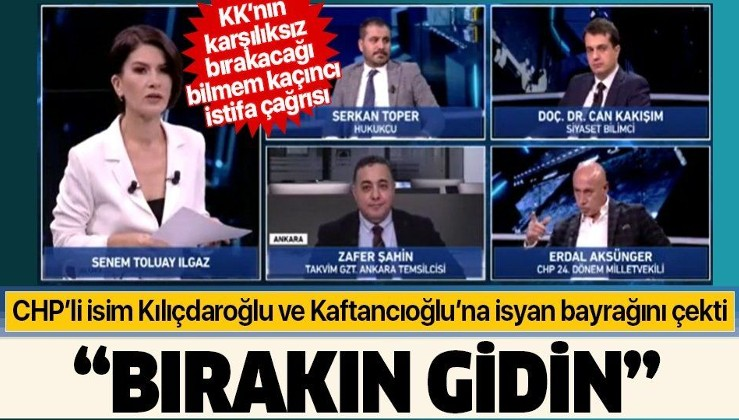 CHP'li Erdal Aksünger'den CHP lideri Kemal Kılıçdaroğlu ve Canan Kaftancıoğlu'na istifa çağrısı!