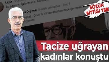 Hasan Ali Toptaş'ın tacizine uğradığını iddia eden kadınlar konuştu!