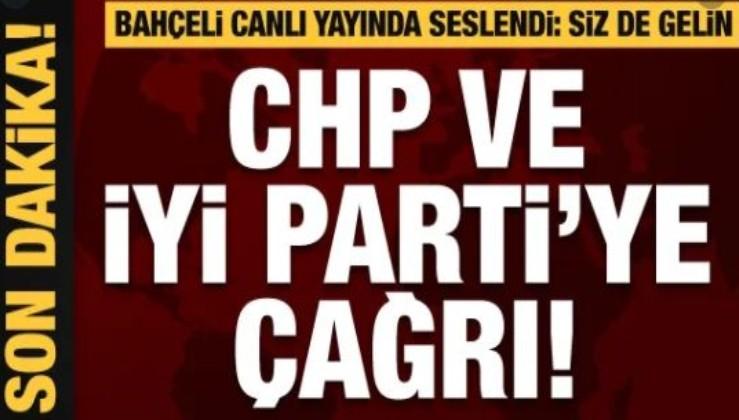 Devlet Bahçeli'den CHP ve İYİ Parti'ye çağrı