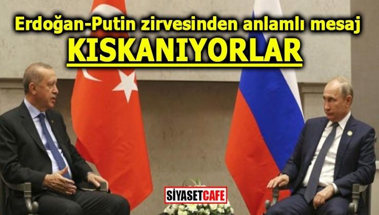 Erdoğan-Putin zirvesinden anlamlı mesaj! Kıskanıyorlar