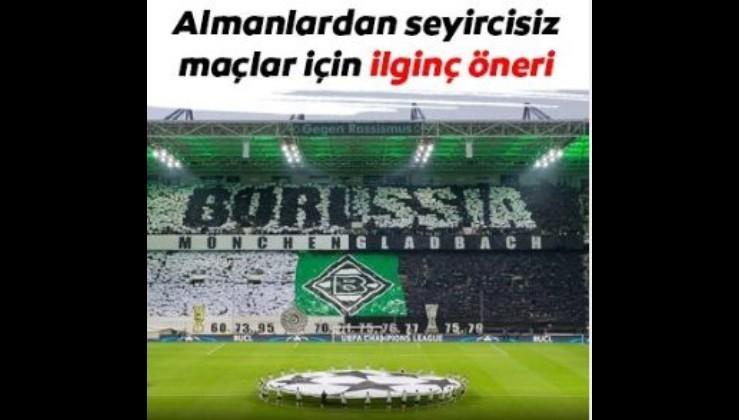 Almanlardan seyircisiz maçlar için ilginç öneri! Borussia Mönchengladbach...