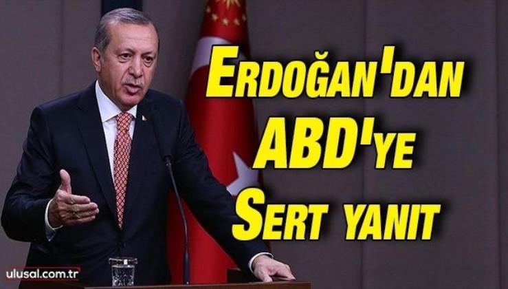 Erdoğan'dan ABD'ye sert yanıt: ''Bedel ödenmesi gerekiyorsa ödemekten asla çekinmeyiz''