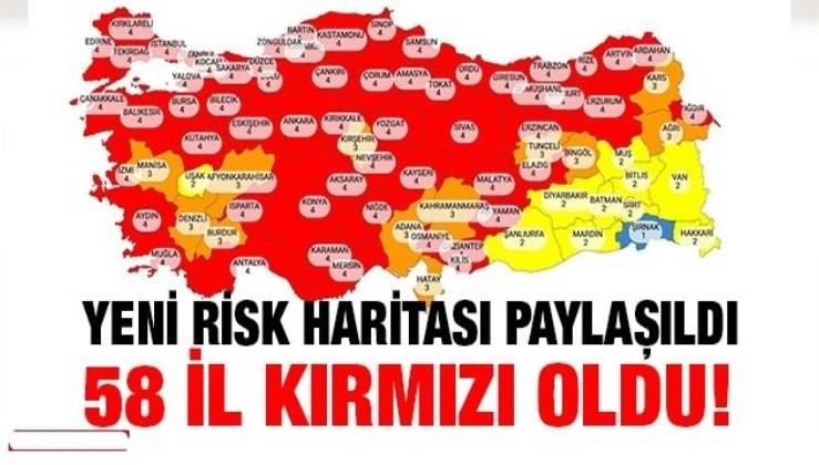 Yeni risk haritası paylaşıldı: 58 il kırmızı oldu!