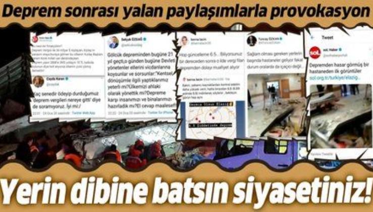 Sosyal medyada provokasyon! Elazığ'daki depremden siyasi çıkar elde etmeye çalıştılar