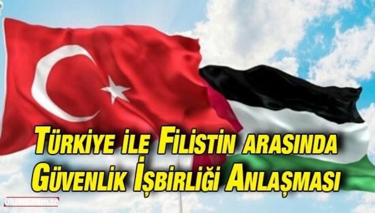 Türkiye ile Filistin arasında Güvenlik İşbirliği Anlaşması