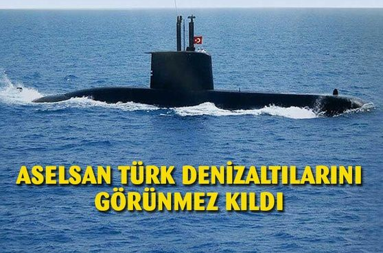 ASELSAN Türk denizaltıları görünmez etti