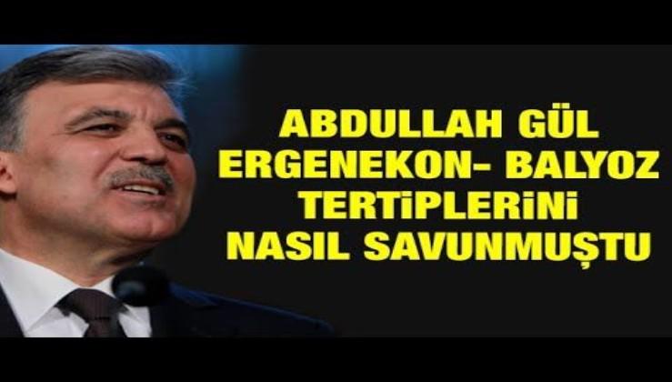 CHP yönetimini ele geçiren Abdullah Gül, Ergenekon tertibini böyle savunmuştu!