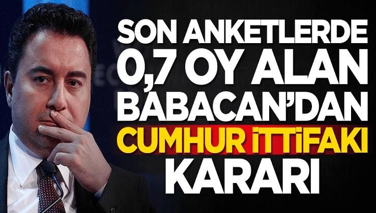 Son anketlerde 0,7 oy alan Ali Babacan'dan Cumhur İttifakı kararı