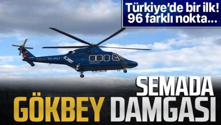 Türkiye'de bir ilk! Semada GÖKBEY damgası!