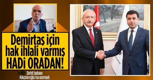 Gara Şehidi Vedat Kaya'nın babası Şehmus Kaya'dan Kemal Kılıçdaroğlu'na 'Selahattin Demirtaş' tepkisi: Hadi oradan