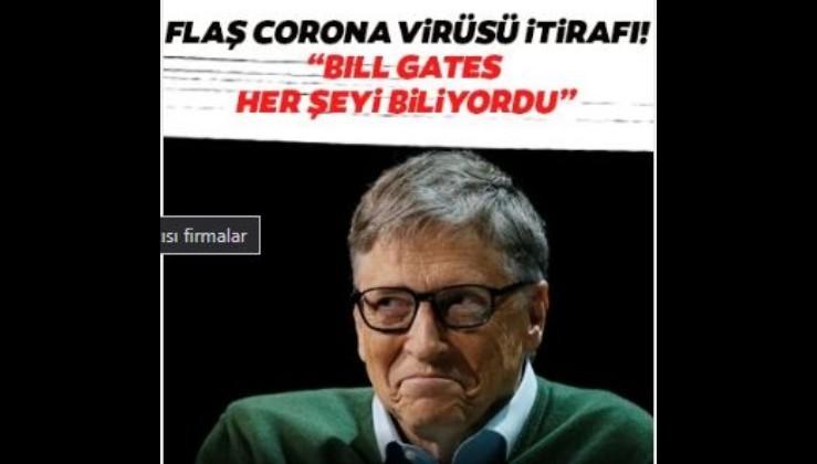 "Corona virüsü itirafı! ""Bill Gates her şeyi biliyormuş"""