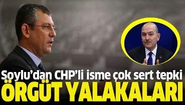 Bakan Soylu'dan CHP'li Özgür Özel'e çok sert tepki: Örgüt yalakaları.