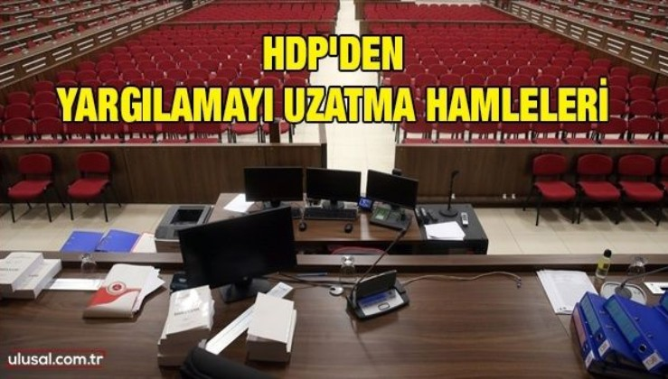 HDP'den yargılamayı uzatma hamleleri: 6-8 Ekim davasında sanıklar savunma yapmadığı için dava ertelendi