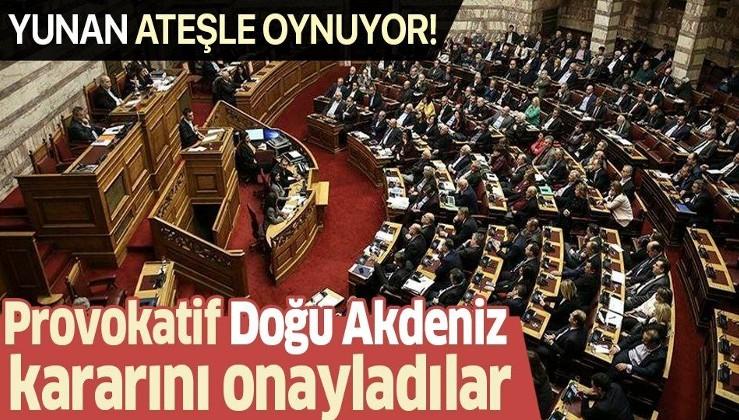 Son dakika: Yunan parlamentosundan provokatif Doğu Akdeniz kararı